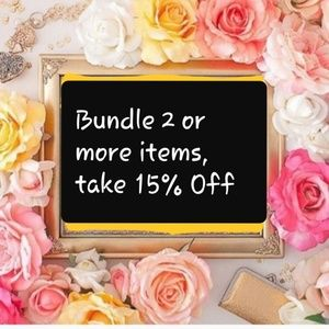 Bundle 2 or more items, take 15% Off